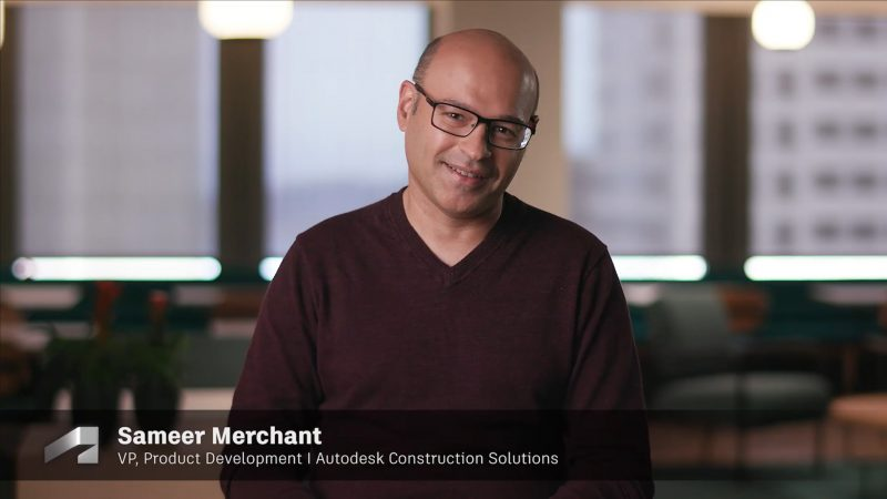 Sameer Merchant, VP, Product Development, Autodesk Construction Solutions, Autodesk University 2021